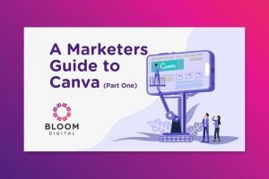 A Marketers Guide To Canva (Part One)