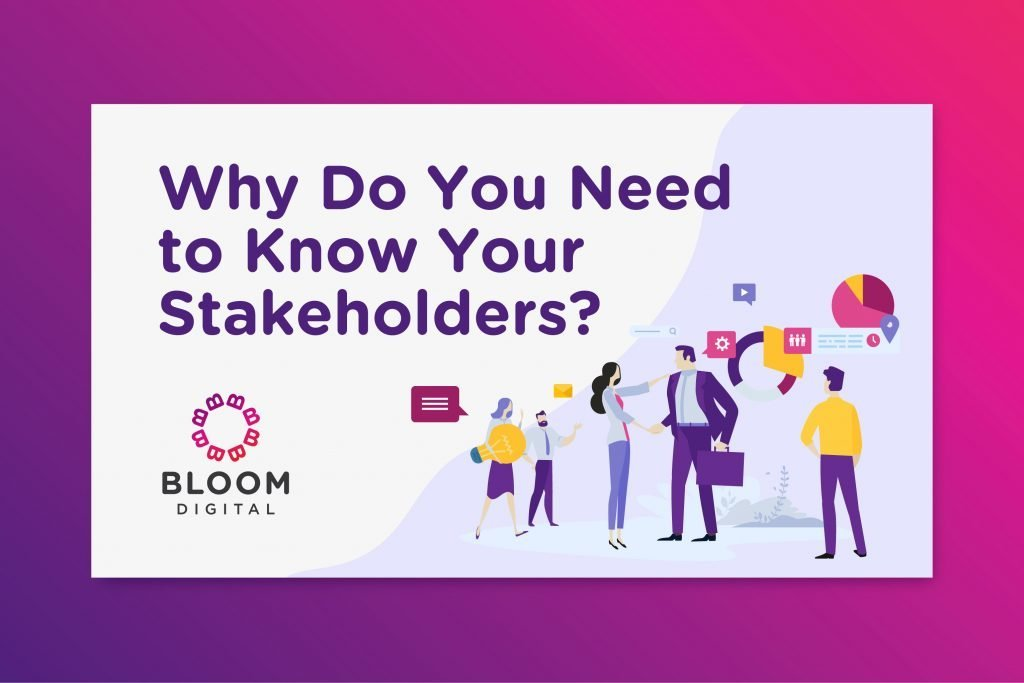 Why Do You Need to Know Your Stakeholders