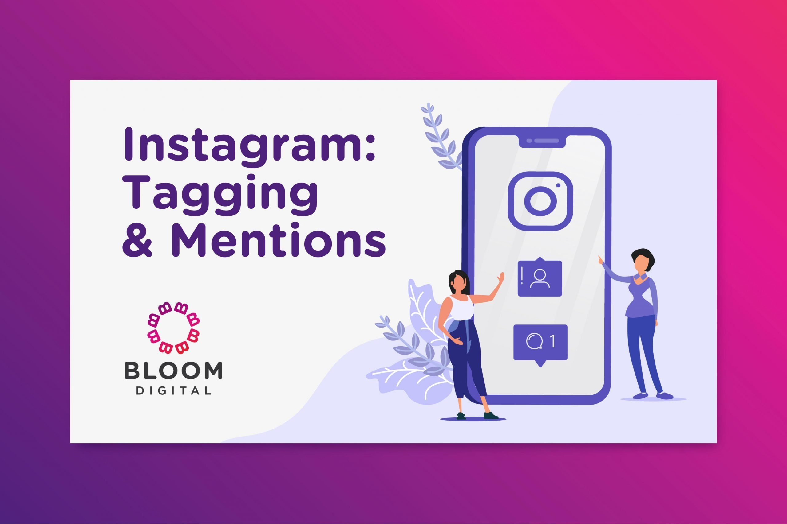 Instagram Tagging and Mentions - Bloom Digital Marketing Tips